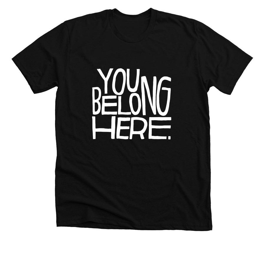 You Belong Here shirt for sale on Bonfire.com